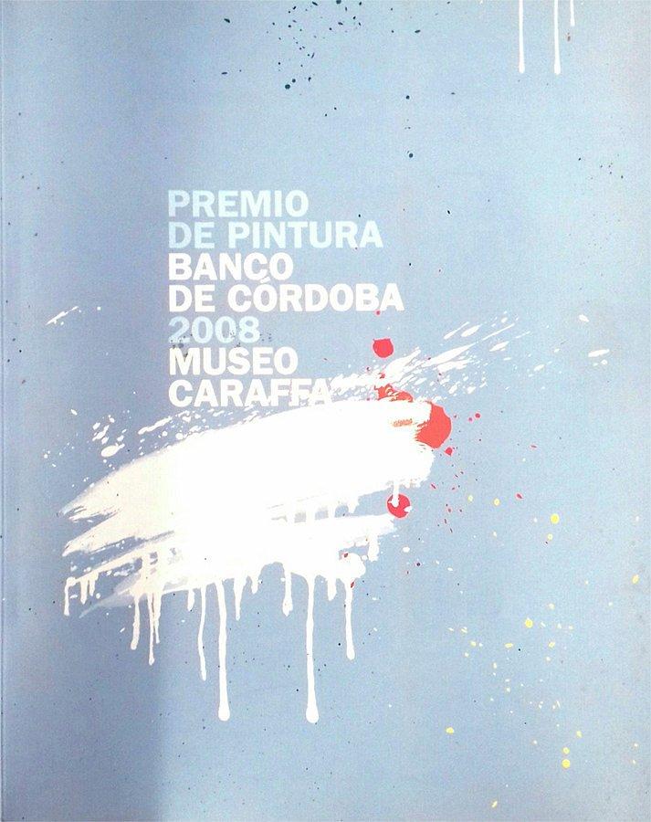 Catálogo Premio Banco Pintura de Córdoba 2008